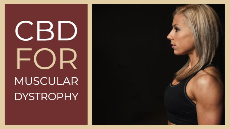 Get relief from Muscular Dystrophy by using CBD